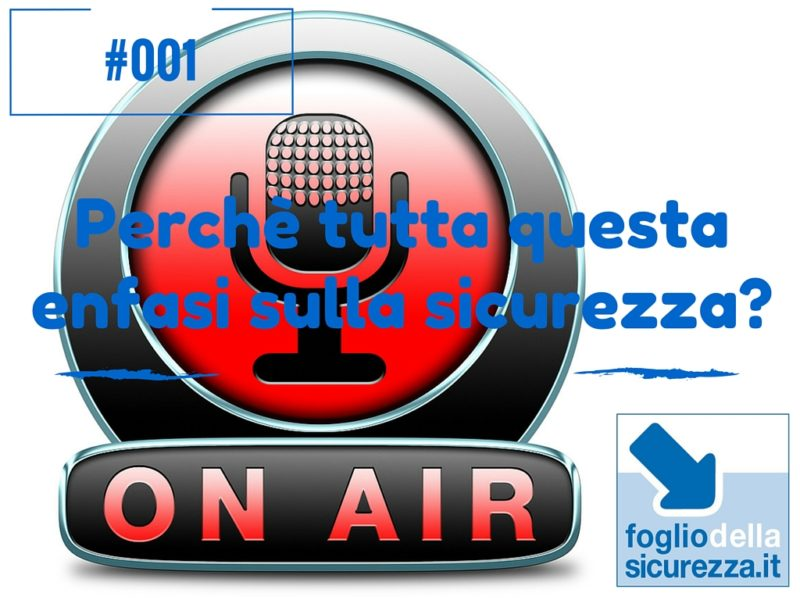 #001 I podcast di fogliodellasicurezza.it