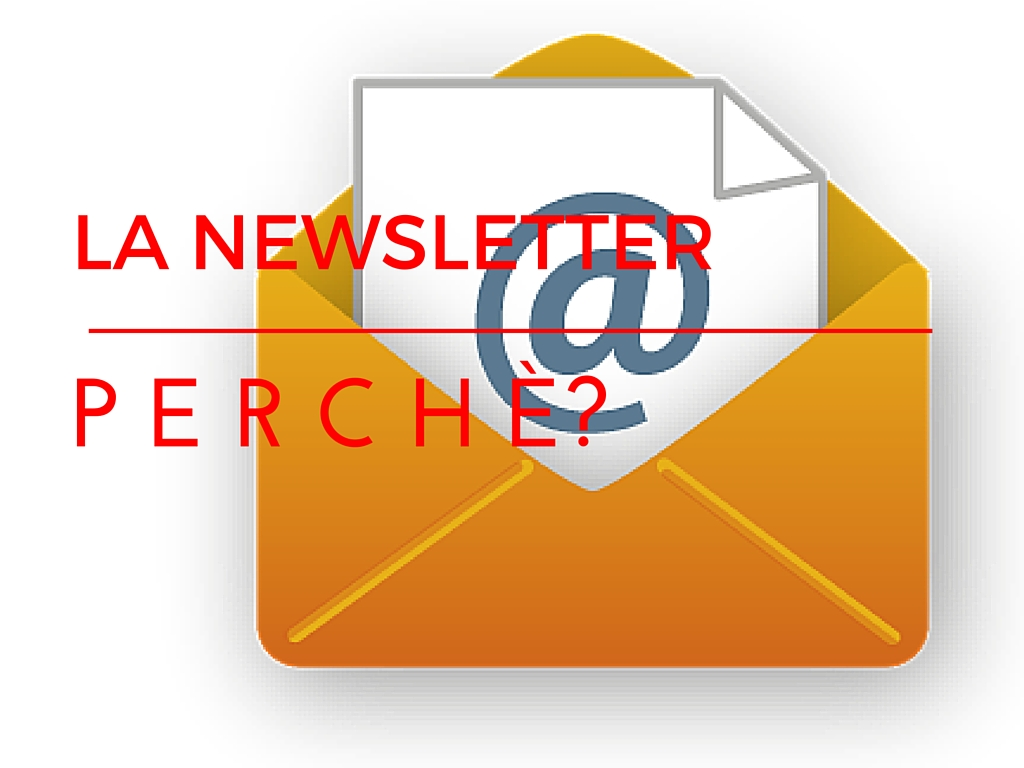Perchè la newsletter?