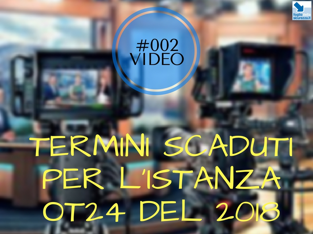 #002 Video – Termini scaduti per l'OT24