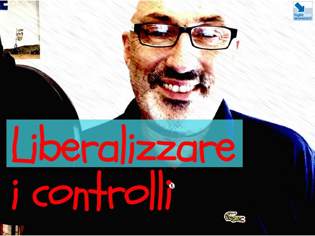 Liberalizzare i controlli