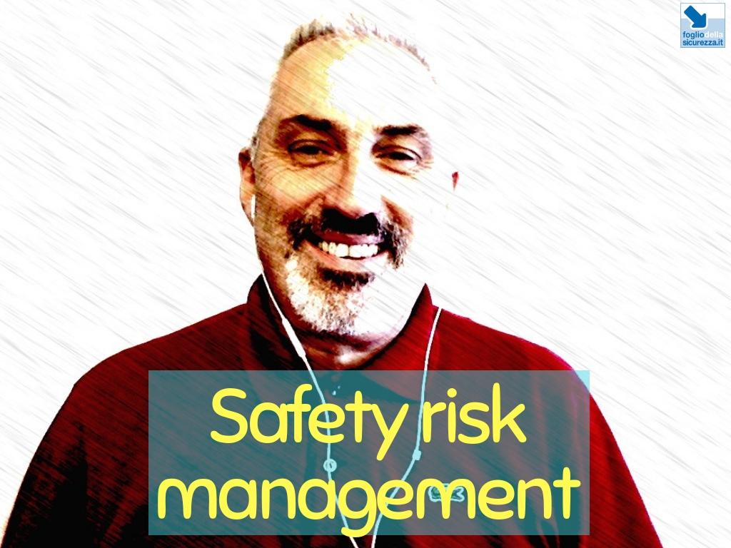 028 Safety risk management