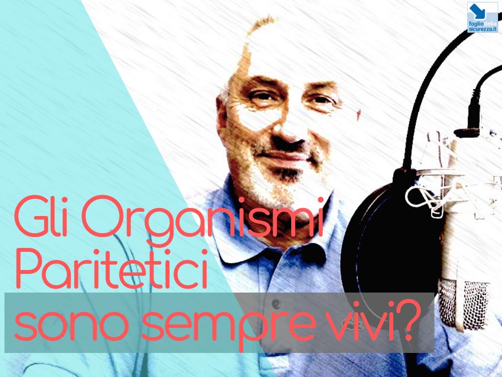 Gli Organismi Paritetici sono sempre vivi?