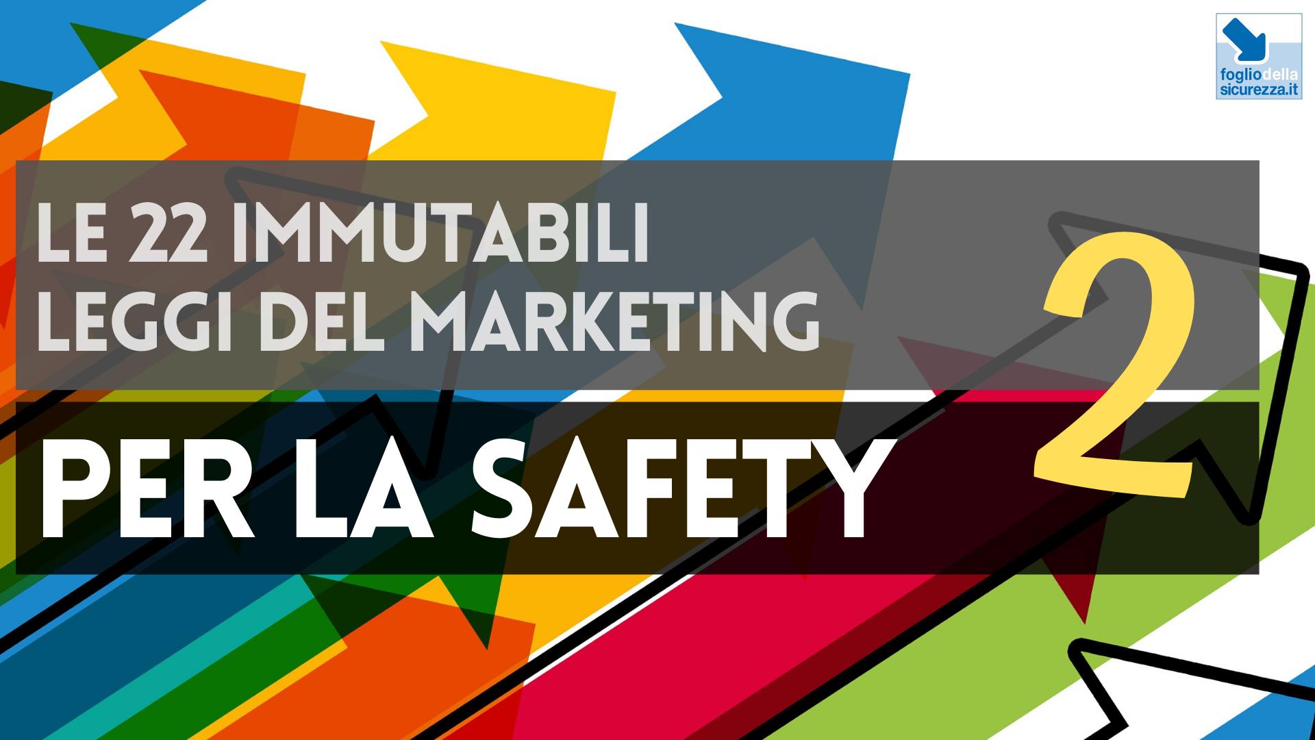 Le 22 immutabili leggi del marketing per la safety 02